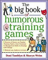 The Big Book of Humorous Training Games (Big Book Series)