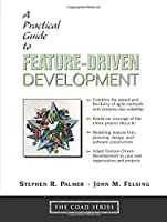Practical Guide to Feature-Driven Development, A (The Coad Series)