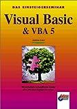 Das Einsteigerseminar. Visual Basic und VBA 5