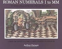 Roman Numerals I to MM: Liber De Difficillimo Computando Numerum by Arthur Geisert(2001-09-24)