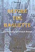 Before the Baguette: The history of French bread