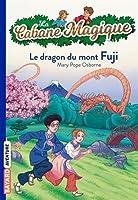 La Cabane Magique: Le dragon du mont Fuji/vol 32