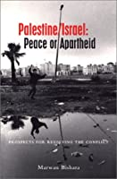 Palestine/Israel: Peace or Apartheid : Prospects for Resolving the Conflict