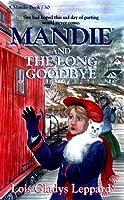 Mandie and the Long Good-Bye (Mandie Books)