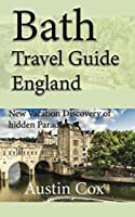 Bath Travel Guide, England: New Vacation Discovery of hidden Paradise