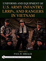 Uniforms and Equipment of U.S. Army Infantry, Lrrps and Rangers in Vietnam 1965-1971 (Schiffer Military History)