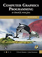 Computer Graphics Programming in OpenGL With Java (Computer Science)