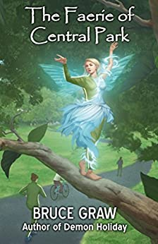 The Faerie of Central Park by [Graw, Bruce]