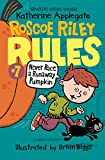 Never Race a Runaway Pumpkin (Roscoe Riley Rules)
