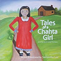 Tales of a Chahta Girl: Growing Up In Indian Territory
