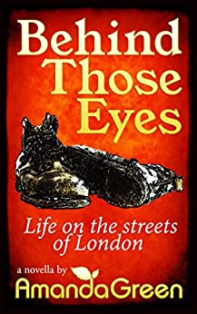 Behind Those Eyes: Life on the streets of London by [Green, Amanda]