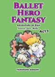 Ballet Hero Fantasy Adventure of Dan featuring Steven McRae Act1: Nutcracker World (English Edition) 画像