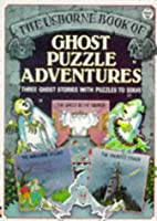 Ghost Puzzle Adventures: Three Ghost Stories With Puzzles to Solve (Usborne Puzzle Adventures S.)
