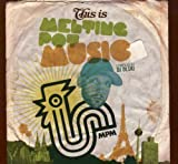 THIS IS MELTING POT MUSIC(COMPILED BY DJ OLSKI)