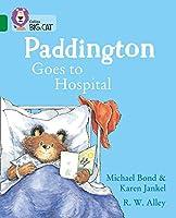 Paddington Goes to Hospital: Band 15/Emerald (Collins Big Cat)