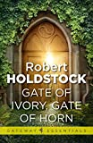 Gate of Ivory, Gate of Horn (Mythago Wood Book 6) (English Edition)