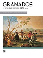 Twelve Spanish Dances: Opus 5 for the Piano (Alfred Masterwork Edition)