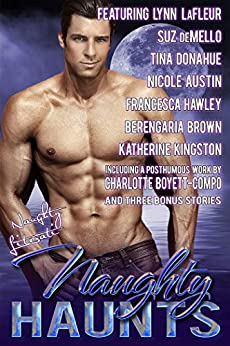 Naughty Haunts: Eleven Spooky Love Stories by [LaFleur, Lynn, deMello, Suz, Donahue, Tina, Austin, Nicole, Hawley, Francesca, Brown, Berengaria, Kingston, Katherine, Boyett-Compo, Charlotte]