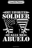 Composition Notebook: Mens My Favorite Soldier Calls Me Abuelo - Proud Military  Journal/Notebook Blank Lined Ruled 6x9 100 Pages