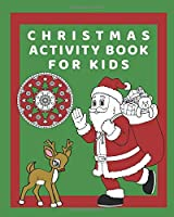 Christmas Activity Book for Kids: Hours of fun with this activity, colouring and puzzle book. Space for xmas ideas, present and card lists. Festive themed pictures to colour. Mazes and sudoku to solve.