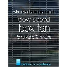 Slow Speed Box Fan for sleep 9 hours