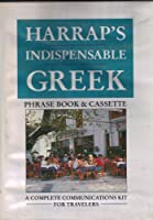 Harrap's Indispensable Greek Phrase Book and Cassette