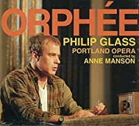 Glass: Orphee by Philip Glass (2010-09-14)
