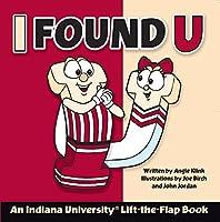 I Found U: An Indiana University Lift-the-Flap Book