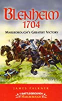 Blenheim 1704: Marlborough's Greatest Victory (Battleground Marlbourugh)