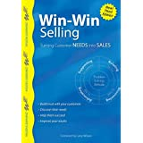 Win-Win Selling: Turning Customer Needs into Sales (Wilson Learning Library)