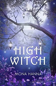 [Hanna, Mona]のHigh Witch (High Witch Book 1) (English Edition)
