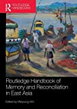 Routledge Handbook of Memory and Reconciliation in East Asia