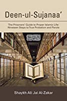 Deen-ul-Sujanaa?: The Prisoners? Guide to Proper Islamic Life: Nineteen Steps to True Probation and Parole