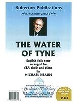 Arr. Michael Neaum: The Water Of Tyne (SSA) / ウォーター・オブ・タイン (女声3部合唱). For 合唱, 女声三部合唱(SSA), ピアノ伴奏