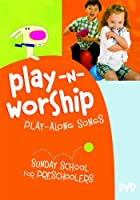 Play-n-Worship: Play-Along Songs for Preschoolers