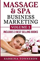 Massage & Spa Business Marketing: Volume 1