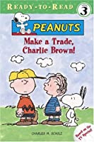 Make a Trade, Charlie Brown! (READY-TO-READ LEVEL 3)