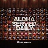 Aloha Served Daily