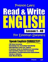 Preston Lee's Read & Write English Lesson 1 - 40 For Estonian Speakers