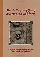 Met De Paus Van Satan Door Bruges-la-Morte