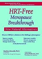HRT-Free Menopause Breakthrough: New Natural Alternatives