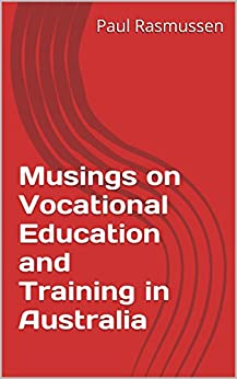 Musings on Vocational Education and Training in Australia by [Rasmussen, Paul]