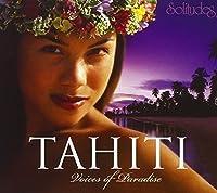 Tahiti: Voices of Paradise by Daniel May
