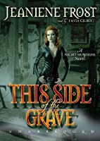 This Side of the Grave: Library Edition (Night Huntress)