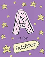 A is for Addison: Girls Journal Notebook with Cartoon Night Stars Theme and Letter a Initial Monogram. Great Personalized Girl's Birthday Gift.