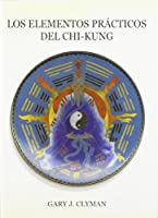 Los elementos prácticos del Chi-kung, el método Clyman