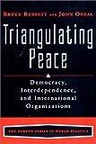 Triangulating Peace: Democracy, Interdependence, and International Organizations (Norton Series in World Politics (Paperback))