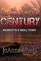 The Crime of the Century: murder in a small town