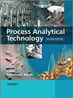 Process Analytical Technology: Spectroscopic Tools and Implementation Strategies for the Chemical and Pharmaceutical Industries by Unknown(2010-06-14)