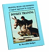Donkey Training: Training Mules and Donkeys: a Logical Approach to Longears